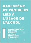 Baclofène et troubles liés à l'usage de l'alcool. Recommandations de bonnes pratiques à l'usage des médecins et patients