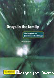 Drugs in the family. The impact on parents and siblings