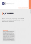 4,4'-DMAR. Report on the risk assessment of 4,4'-DMAR in the framework of the Council Decision on new psychoactive substances