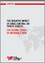 The negative impact of drug control on public health: The global crisis of avoidable pain