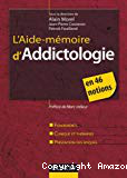 L'Aide-mémoire d'addictologie en 46 notions