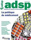 Actualité et Dossier en Santé Publique, n°97 - décembre 2016 - La politique du médicament