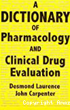 A dictionary of pharmacology and clinical drug evaluation