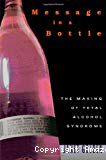 Message in a bottle. The making of fetal alcohol syndrome