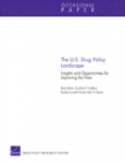 The U.S. drug policy landscape. Insights and opportunities for improving the view