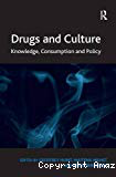 Drugs and culture: knowledge, consumption and policy