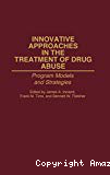 Innovative approaches in the treatment of drug abuse: program models and strategies