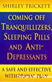 Coming off tranquillizers, sleeping pills and antidepressants : a safe and effective withdrawal plan