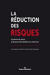 La réduction des risques. Système de santé, pratiques individuelles et collectives