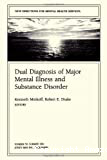 Dual diagnosis of major mental illness and substance disorder