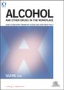 Alcohol and other drugs in the workplace. Guide to developing a workplace alcohol and other drugs policy