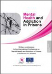 Mental health and addiction in prisons. Written contributions to the International Conference on Mental health and addiction in prisons
