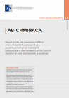 AB-CHMINACA. Report on the risk assessment of N-(1-amino-3-methyl-1-oxobutan-2-yl)-1-(cyclohexylmethyl)-1H-indazole-3-carboxamide (AB-CHMINACA) in the framework of the Council Decision on new psychoactive substances