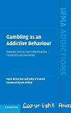 Gambling as an addictive behaviour. Impaired control, harm minimisation, treatment and prevention