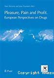 Pleasure, pain and profit. European perspectives on drugs