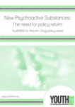 New Psychoactive Substances: The need for policy reform. YouthRISE for Reform: Drug policy series