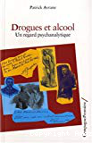 Drogues et alcool. Un regard psychanalytique