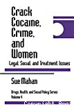 Crack, cocaine, crime and women : legal, social and treatment issues