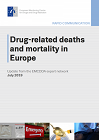 Drug-related deaths and mortality in Europe: update from the EMCDDA expert network. July 2019