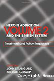 Heroin addiction and the British system. Vol. 2. Treatment and policy responses