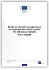Study to identify an approach to measure the illicit market for tobacco products. Final report