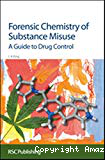 Forensic chemistry of substance misuse. A guide to drug control