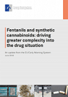 Fentanils and synthetic cannabinoids: driving greater complexity into the drug situation. An update from the EU Early Warning System