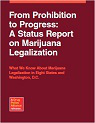 From prohibition to progress: A status report on marijuana legalization. What we know about marijuana legalization in eight States and Washington, D.C.