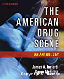 The American drug scene. An anthology. Fifth edition