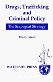 Drugs, trafficking and criminal policy: the scapegoat strategy