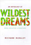 Wildest dreams. An anthology of drug-related literature