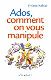 Ados, comment on vous manipule