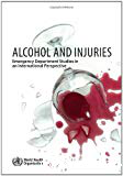 Alcohol and injuries: emergency department studies in an international perspective