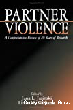 Partner violence : a comprehensive review of 20 years of research