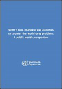WHO's role, mandate and activities to counter the world drug problem. A public health perspective