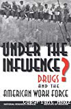 Under the influence? Drugs and the American work force