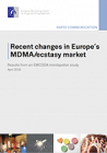 Recent changes in Europe's MDMA/ecstasy market. Results from an EMCDDA trendspotter study