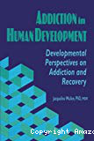 Addiction in human development: developemental perspectives on addiction and recovery