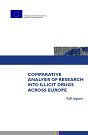 Comparative analysis of research into illicit drugs across Europe. Full report