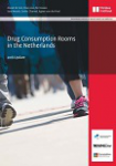 Drug consumption rooms in the Netherlands. 2018 Update