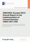 EMCDDA-Europol 2014 Annual Report on the implementation of Council Decision 2005/387/JHA
