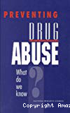 Preventing drug abuse : what do we know?
