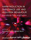 Harm reduction in substance use and high-risk behaviour. International policy and practice
