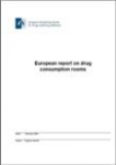 European report on drug consumption rooms