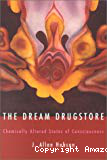 The dream Drugstore: chemically altered states of consciousness