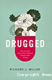 Drugged. The science and culture behind psychotropic drugs