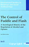 The control of fuddle and flash: a sociological history of the regulation of alcohol and opiates