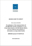 Co-ordination of the implementation of the EMCDDA standard guidelines on the drug-related deaths in the EU Member States, and the collection and analysis of information on drug-related deaths