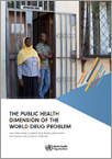 The public health dimension of the world drug problem: how WHO works to prevent drug misuse, reduce harm and improve safe access to medicine