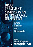 Drug treatment systems in an international perspective : drugs, demons, and delinquents